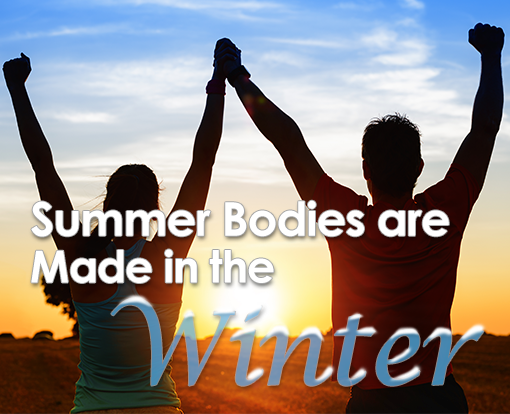 Summer Bodies are Made in the Winter Promotion